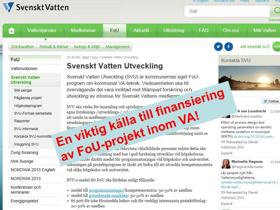 Följ Svenskt Vattens kursutbud på www.svensktvatten.se En viktig källa till finansiering av FoU-projekt inom VA!