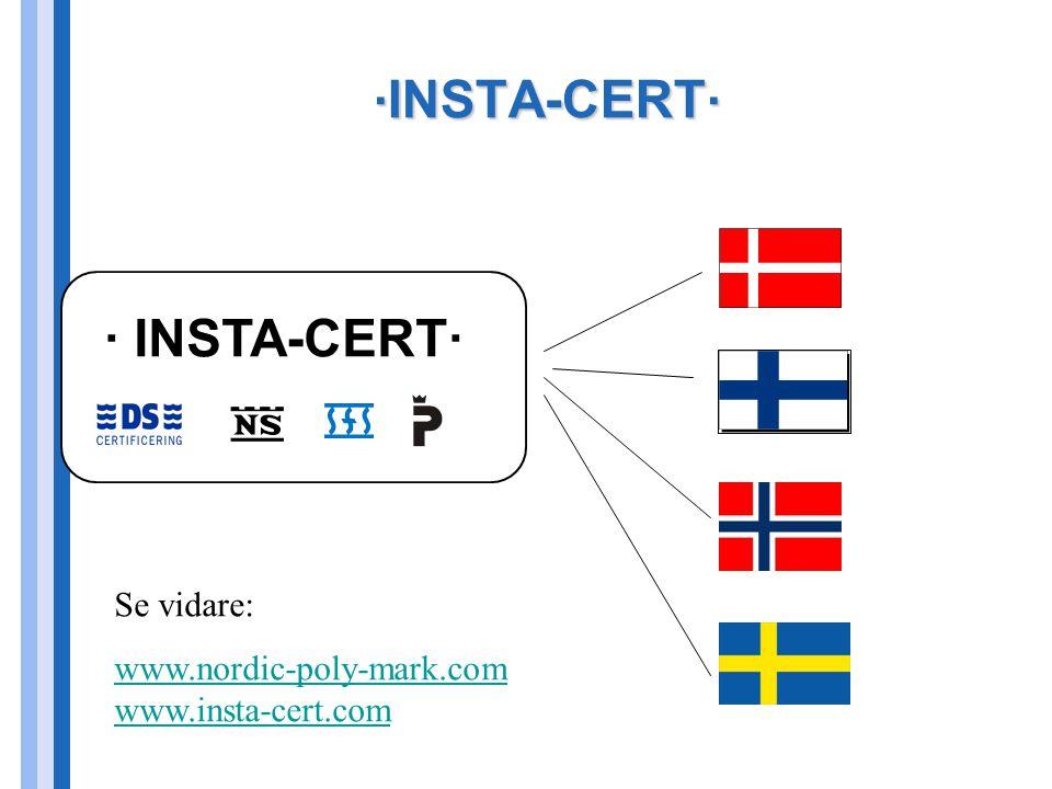 . INSTA-CERT. · INSTA-CERT· Se vidare: www.nordic-poly-mark.com www.insta-cert.com