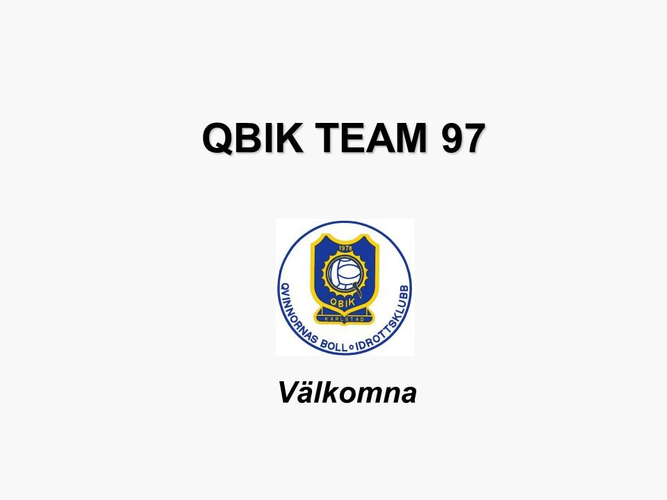 QBIK TEAM 97 Välkomna