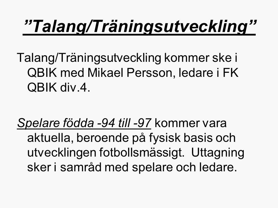 """""""Talang/Träningsutveckling"""" Talang/Träningsutveckling kommer ske i QBIK med Mikael Persson, ledare i FK QBIK div.4. Spelare födda -94 till -97 kommer"""