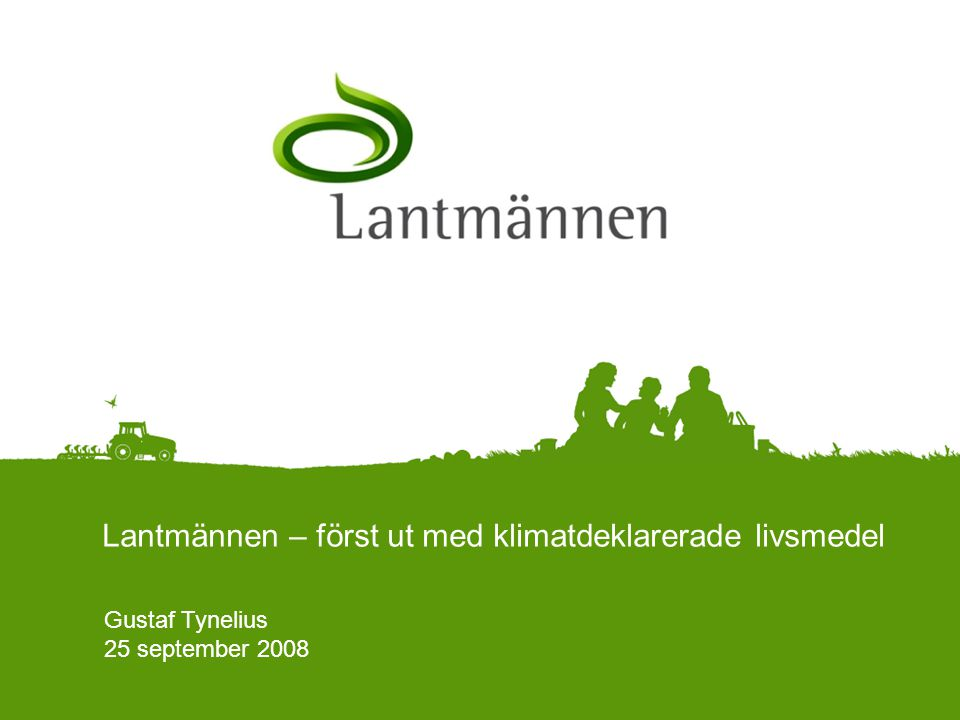 Lantmännen – först ut med klimatdeklarerade livsmedel Gustaf Tynelius 25 september 2008