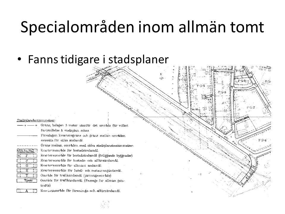 Specialområden inom allmän tomt Fanns tidigare i stadsplaner