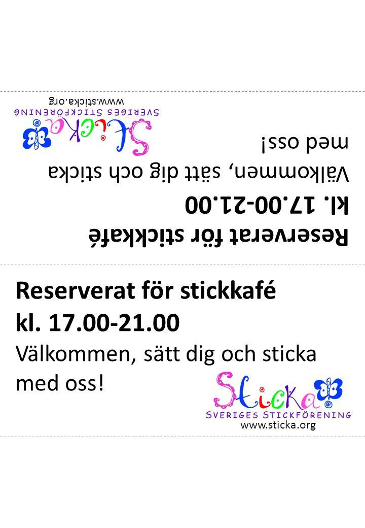 Reserverat för stickkafé kl.17.00-21.00 Välkommen, sätt dig och sticka med oss.