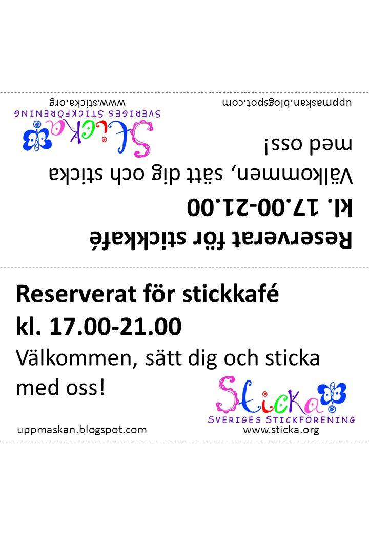 Reserverat för stickkafé kl.17-21 Välkommen, sätt dig och sticka med oss.