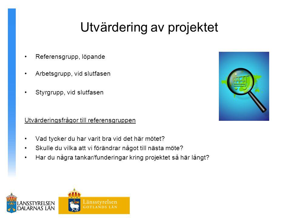 Utvärdering av projektet Referensgrupp, löpande Arbetsgrupp, vid slutfasen Styrgrupp, vid slutfasen Utvärderingsfrågor till referensgruppen Vad tycker