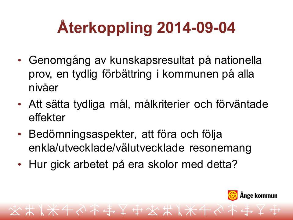 Återkoppling 2014-09-04 Genomgång av kunskapsresultat på nationella prov, en tydlig förbättring i kommunen på alla nivåer Att sätta tydliga mål, målkr