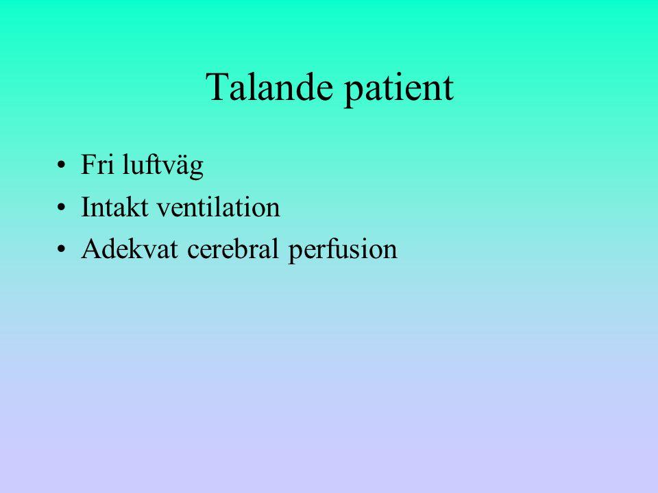 Talande patient Fri luftväg Intakt ventilation Adekvat cerebral perfusion