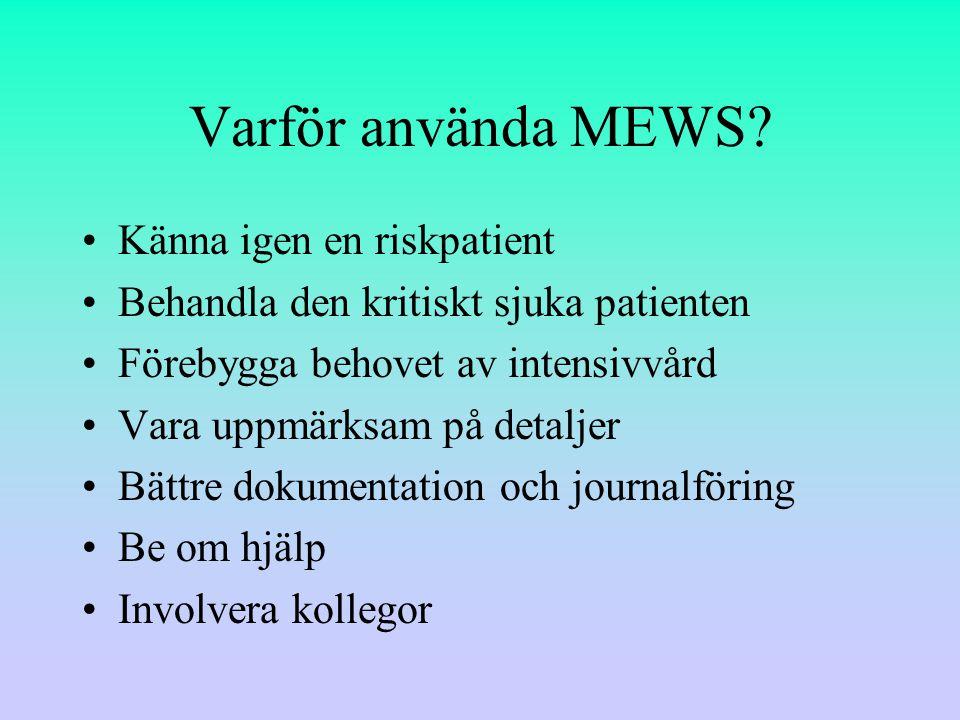 Varför använda MEWS.