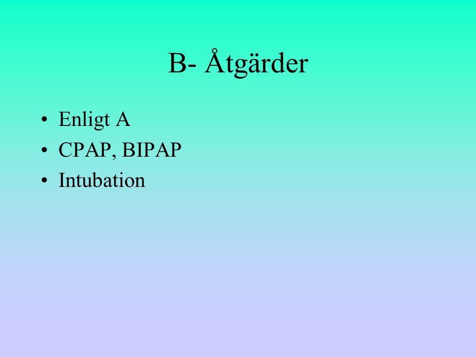 B- Åtgärder Enligt A CPAP, BIPAP Intubation