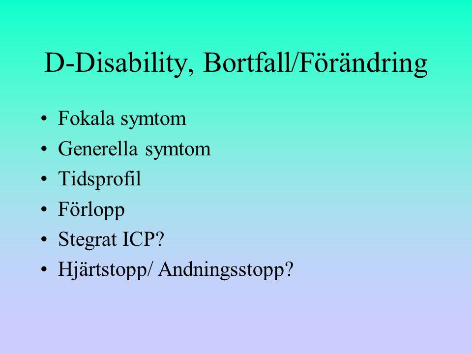 D-Disability, Bortfall/Förändring Fokala symtom Generella symtom Tidsprofil Förlopp Stegrat ICP.