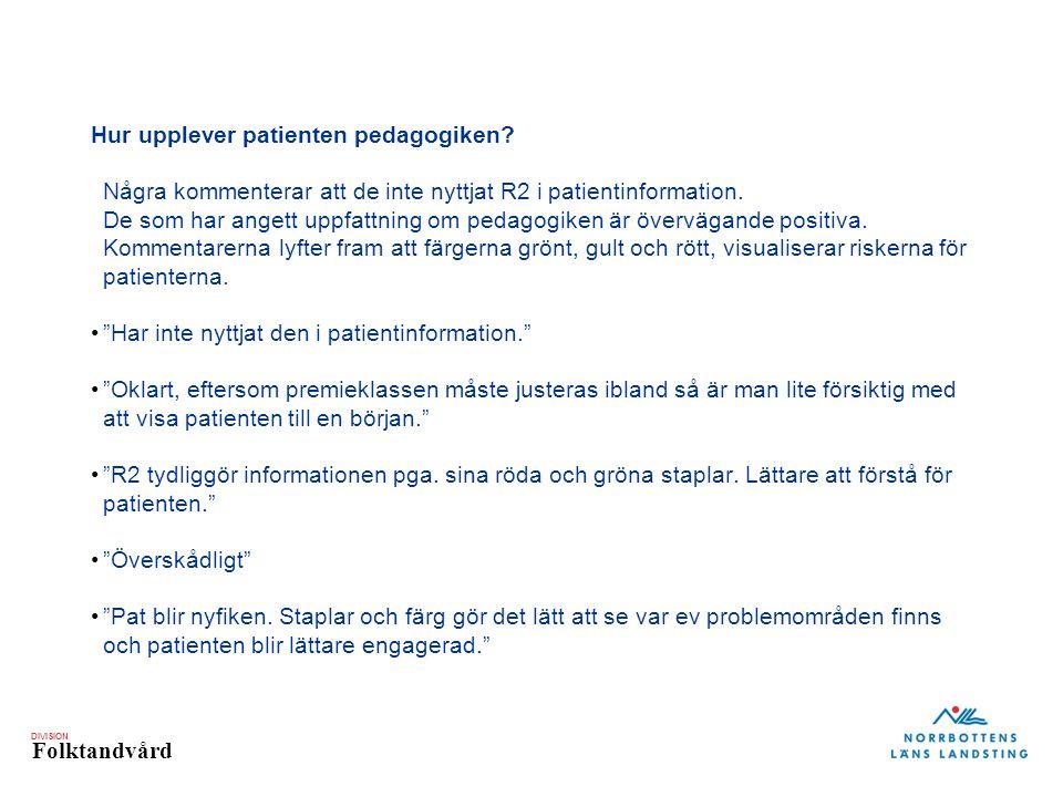 DIVISION Folktandvård Hur upplever patienten pedagogiken.