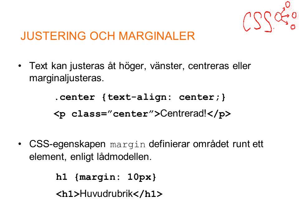 Text kan justeras åt höger, vänster, centreras eller marginaljusteras.