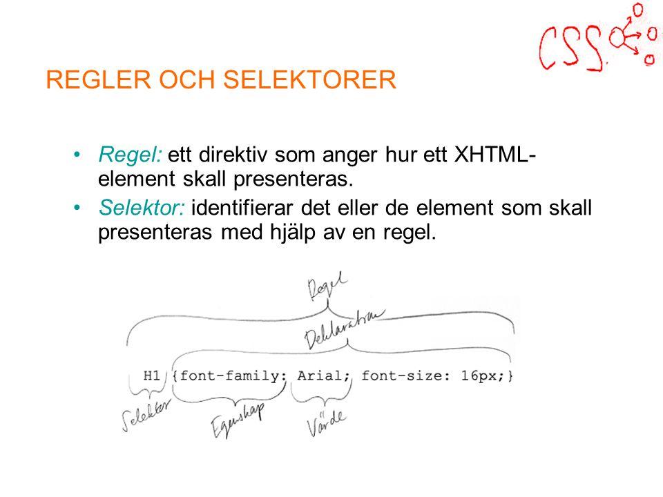 Regel: ett direktiv som anger hur ett XHTML- element skall presenteras.