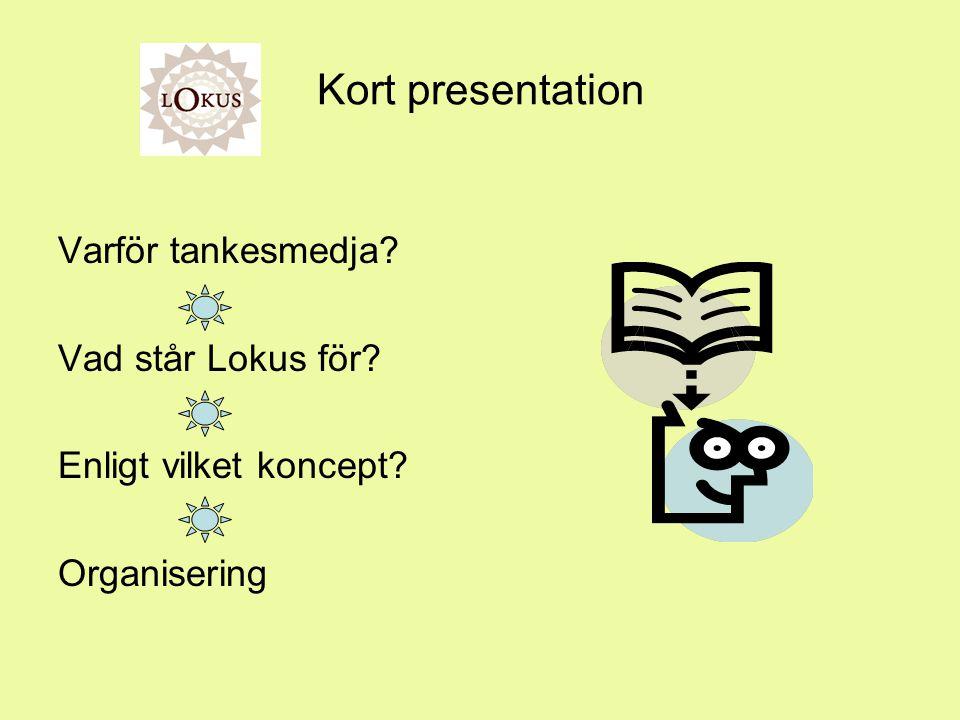 Kort presentation Varför tankesmedja Vad står Lokus för Enligt vilket koncept Organisering
