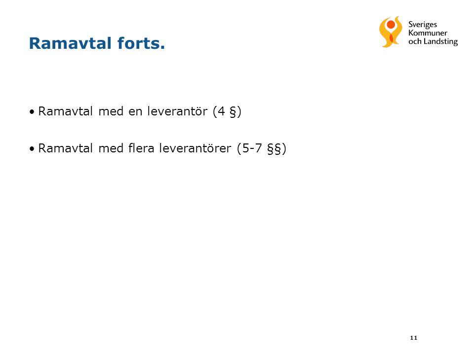 11 Ramavtal forts. Ramavtal med en leverantör (4 §) Ramavtal med flera leverantörer (5-7 §§)
