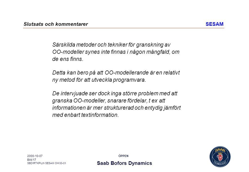 Saab Bofors Dynamics SBD\RTKP\Lth SESAM OH 00-01 ÖPPEN2000-10-07 Bild 17 Slutsats och kommentarerSESAM Särskilda metoder och tekniker för granskning a