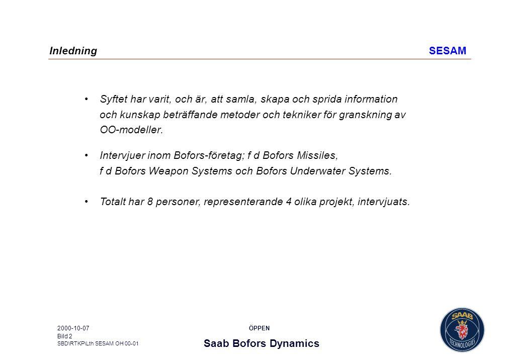 Saab Bofors Dynamics SBD\RTKP\Lth SESAM OH 00-01 ÖPPEN2000-10-07 Bild 2 InledningSESAM Syftet har varit, och är, att samla, skapa och sprida informati