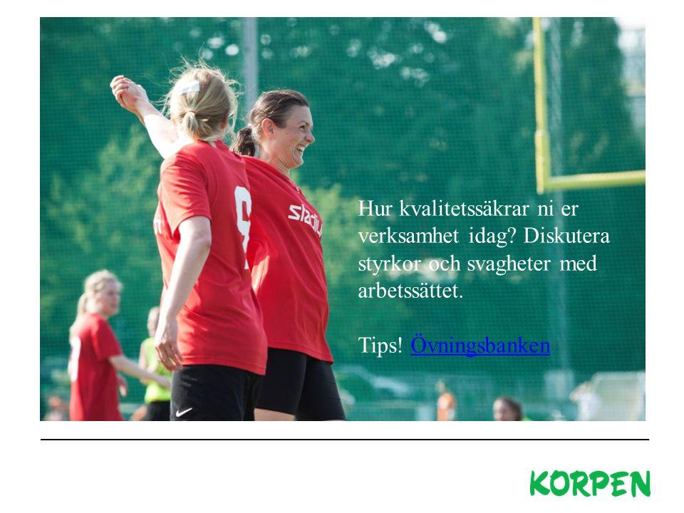 Om Korpen Hur det började Korpen gör det enkelt för människor att sporta och ha kul tillsammans! Alla är välkomna! Korpens uppdrag Hur kvalitetssäkrar