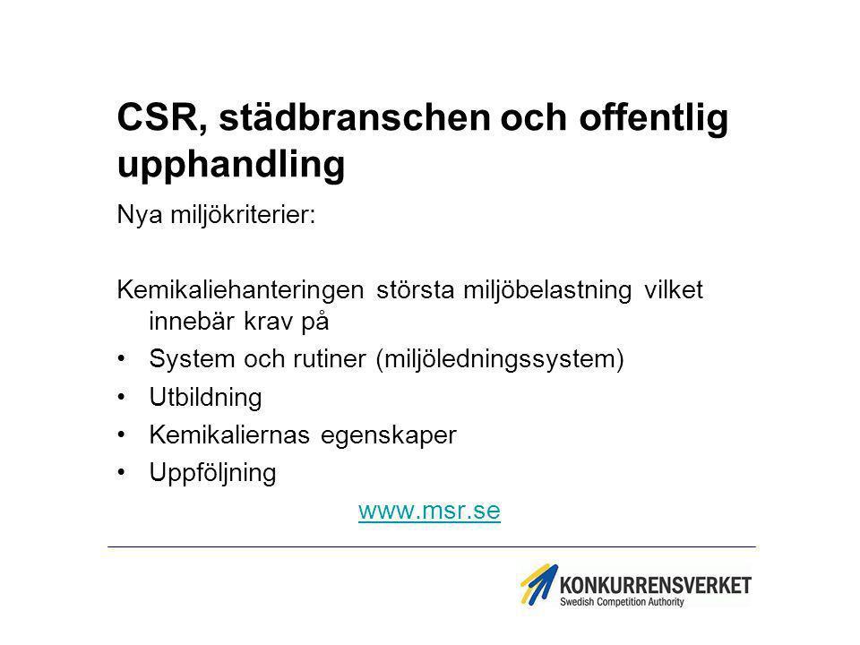 CSR, städbranschen och offentlig upphandling Nya miljökriterier: Kemikaliehanteringen största miljöbelastning vilket innebär krav på System och rutine