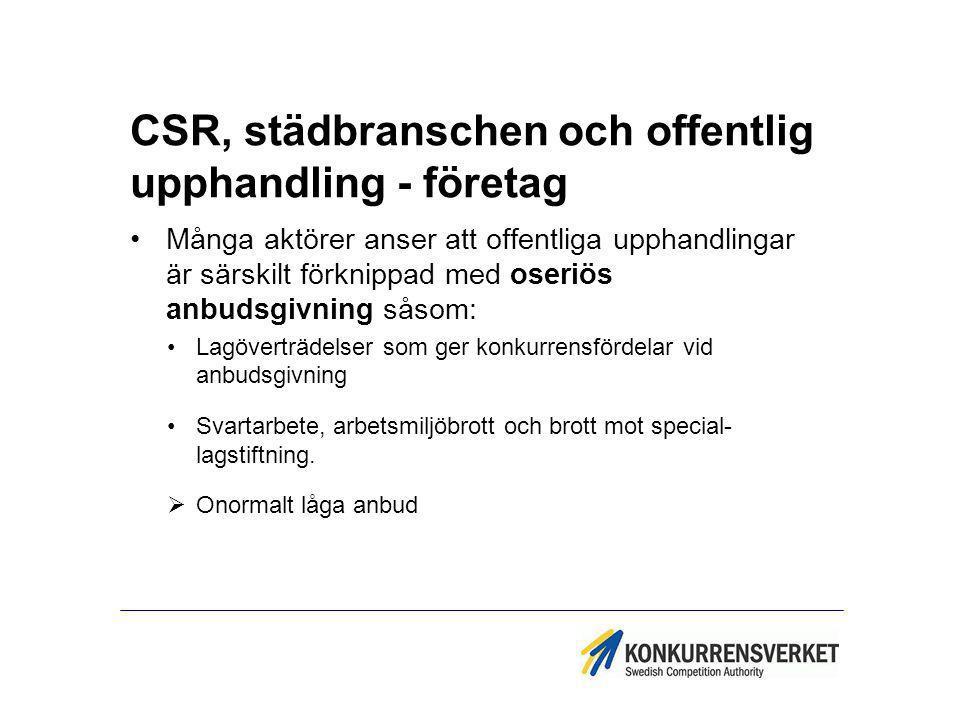 CSR, städbranschen och offentlig upphandling - företag Många aktörer anser att offentliga upphandlingar är särskilt förknippad med oseriös anbudsgivni