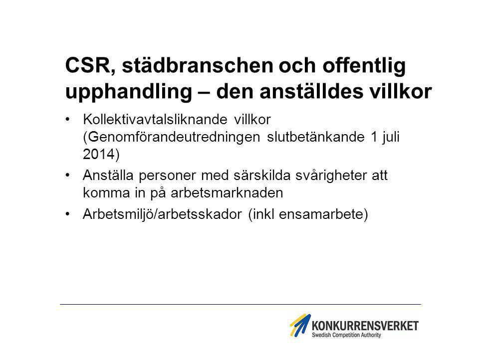 CSR, städbranschen och offentlig upphandling – den anställdes villkor Kollektivavtalsliknande villkor (Genomförandeutredningen slutbetänkande 1 juli 2