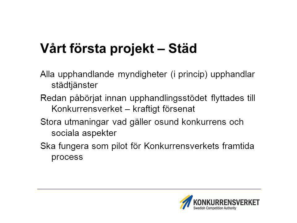 Vårt första projekt – Städ Alla upphandlande myndigheter (i princip) upphandlar städtjänster Redan påbörjat innan upphandlingsstödet flyttades till Ko