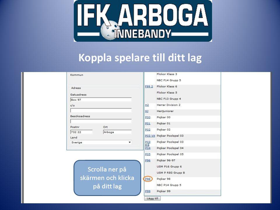 Ledarmöte Koppla spelare till ditt lag Scrolla ner på skärmen och klicka på ditt lag