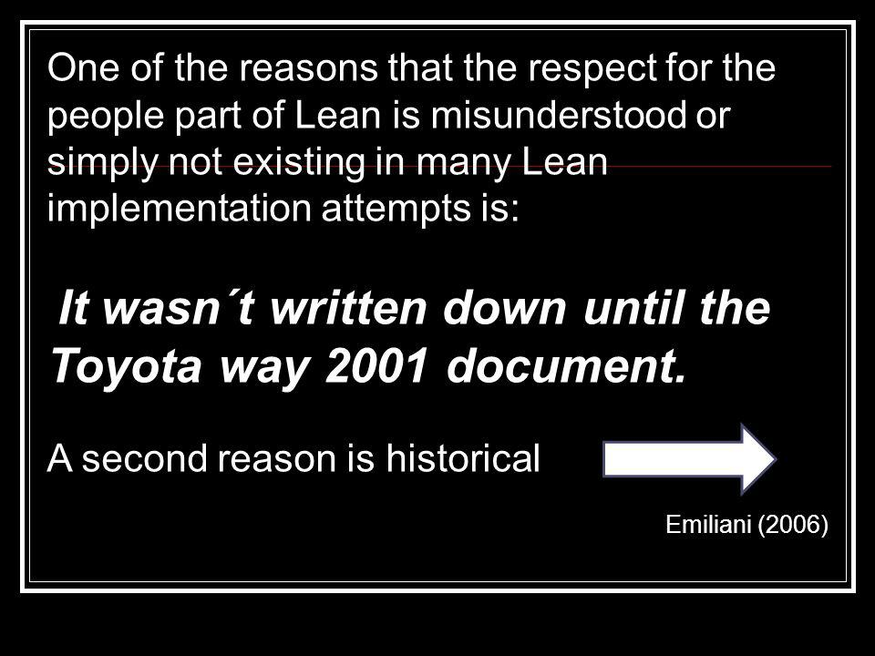 One of the reasons that the respect for the people part of Lean is misunderstood or simply not existing in many Lean implementation attempts is: It wa