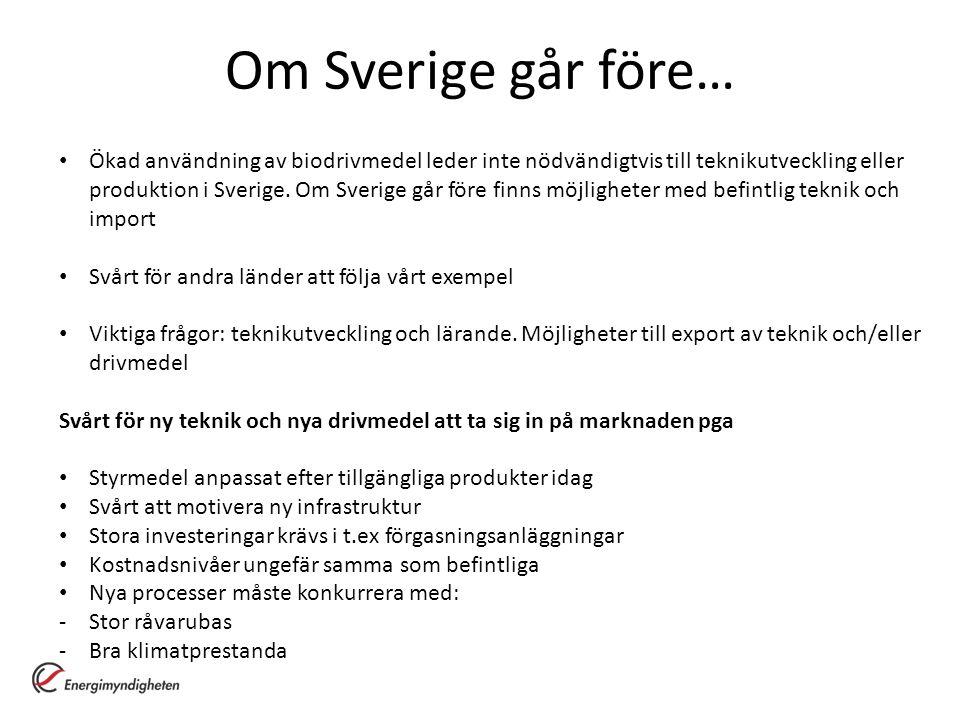 Om Sverige går före… Ökad användning av biodrivmedel leder inte nödvändigtvis till teknikutveckling eller produktion i Sverige. Om Sverige går före fi