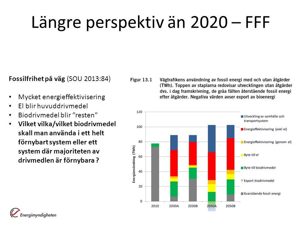 """Längre perspektiv än 2020 – FFF Fossilfrihet på väg (SOU 2013:84) Mycket energieffektivisering El blir huvuddrivmedel Biodrivmedel blir """"resten"""" Vilke"""