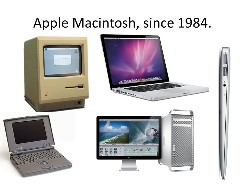 Apple Macintosh, since 1984.