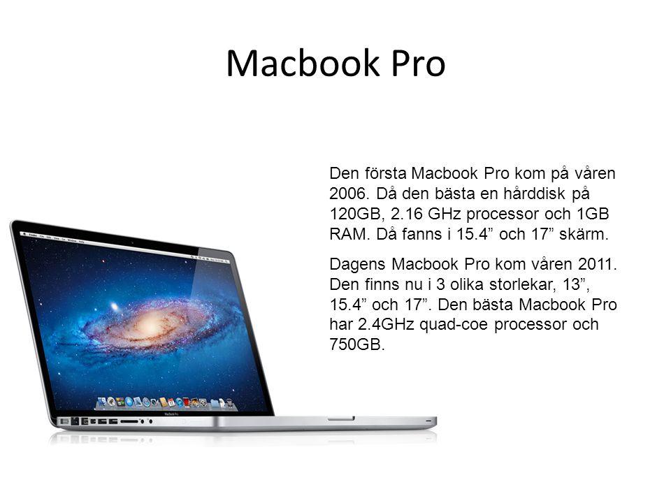 Macbook Pro Den första Macbook Pro kom på våren 2006.