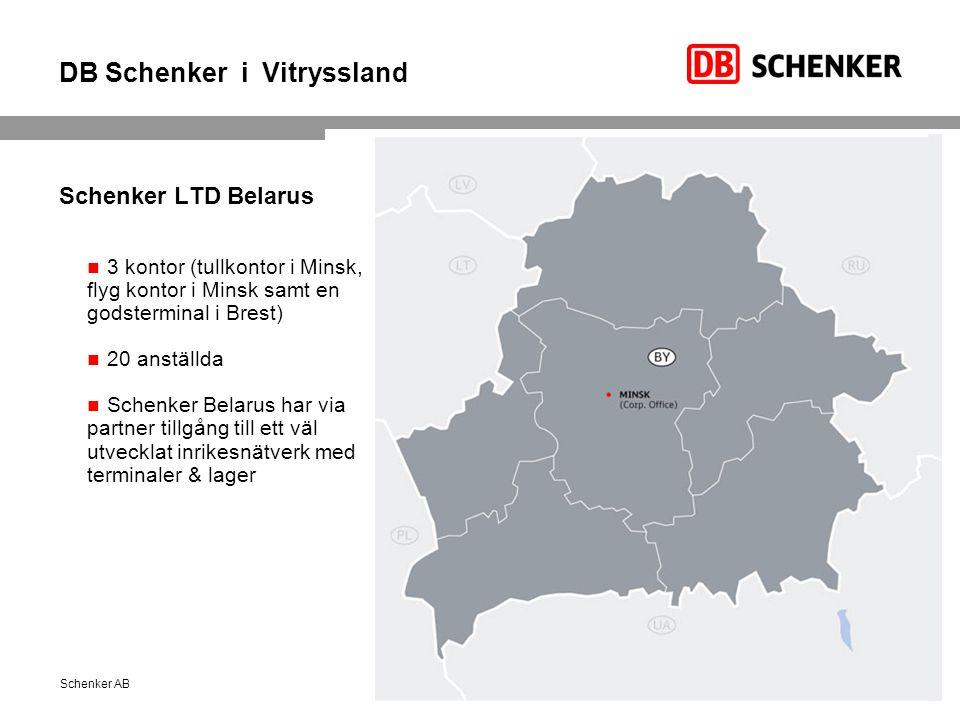 DB Schenker i Vitryssland Schenker LTD Belarus 3 kontor (tullkontor i Minsk, flyg kontor i Minsk samt en godsterminal i Brest) 20 anställda Schenker Belarus har via partner tillgång till ett väl utvecklat inrikesnätverk med terminaler & lager Schenker AB3