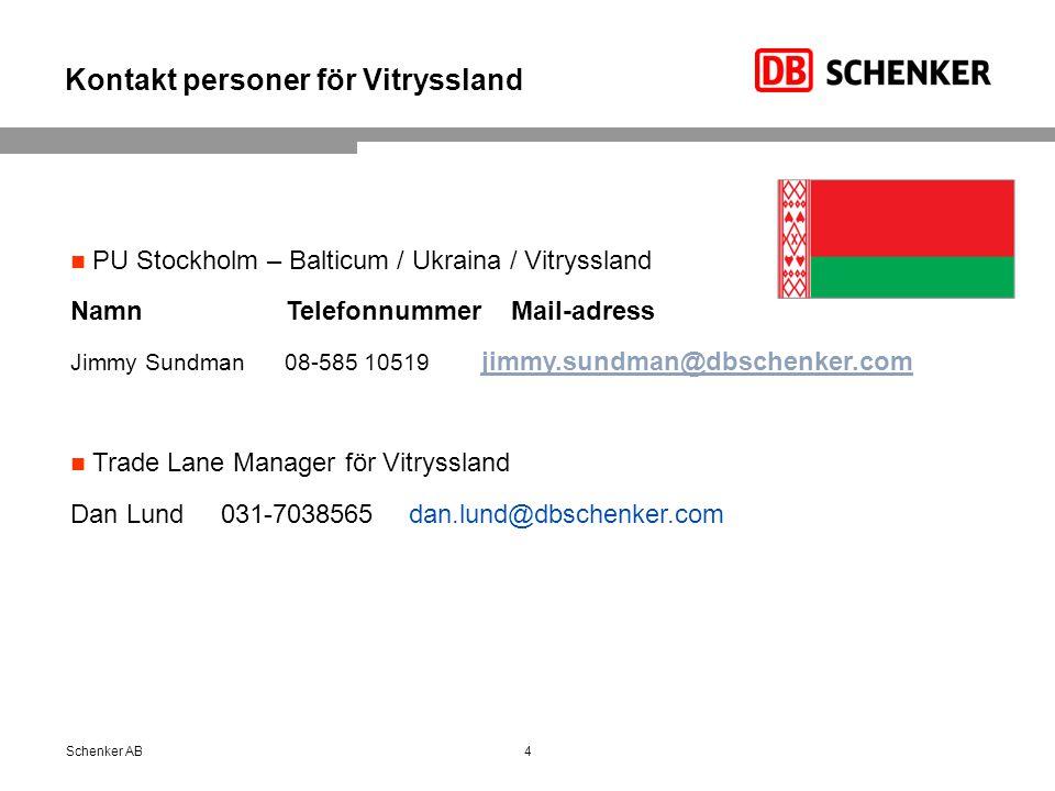 Kontakt personer för Vitryssland 4Schenker AB PU Stockholm – Balticum / Ukraina / Vitryssland Namn Telefonnummer Mail-adress Jimmy Sundman 08-585 10519 jimmy.sundman@dbschenker.com jimmy.sundman@dbschenker.com Trade Lane Manager för Vitryssland Dan Lund 031-7038565 dan.lund@dbschenker.com