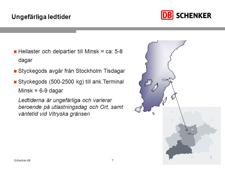 Ungefärliga ledtider 7Schenker AB Hellaster och delpartier till Minsk = ca: 5-8 dagar Styckegods avgår från Stockholm Tisdagar Styckegods (500-2500 kg) till ank.Terminal Minsk = 6-9 dagar Ledtiderna är ungefärliga och varierar beroende på utlastningsdag och Ort, samt väntetid vid Vitryska gränsen