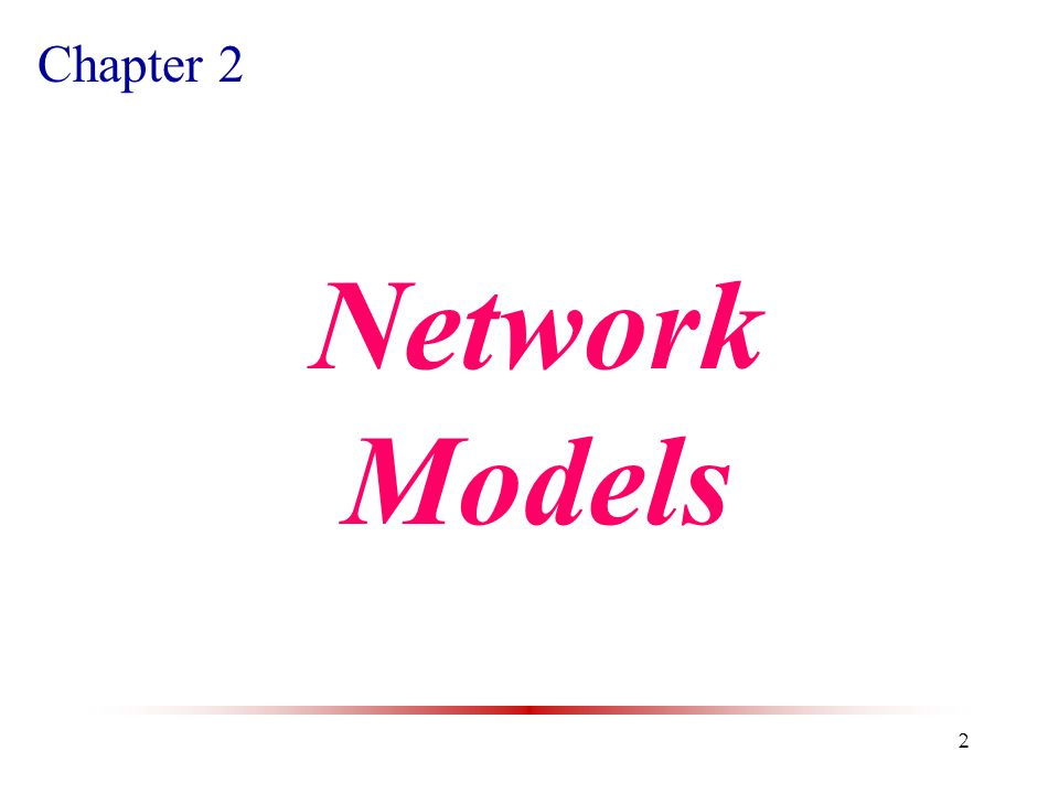 2 Chapter 2 Network Models