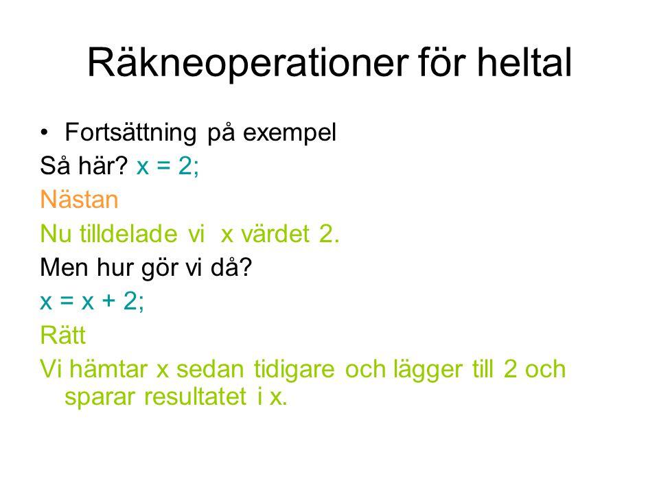 Räkneoperationer för heltal Fortsättning på exempel Så här.
