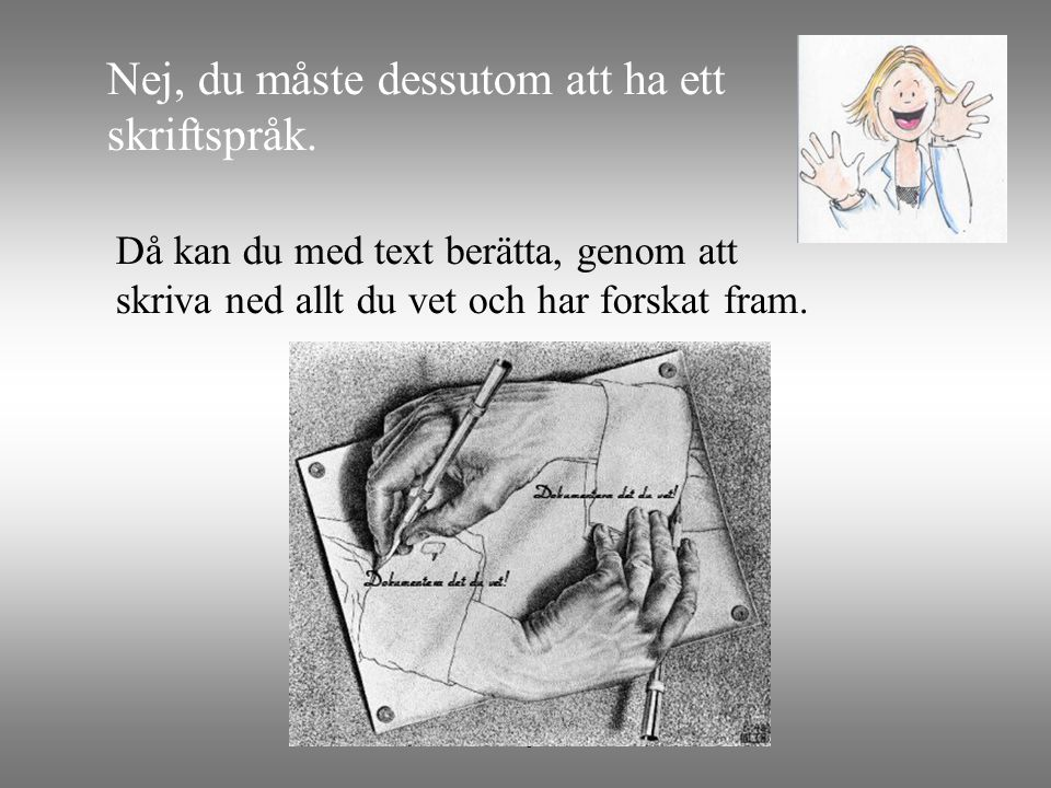 ver. maj-2010 Exempel på språk är: Ritning Foto Noter Svenska, engelska, tyska med dess skriftspråk