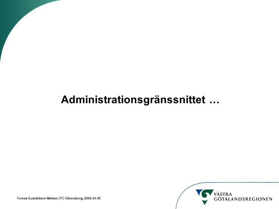 Tomas Gustafsson-Nielsen, ITC Vänersborg, 2005-04-05 Administrationsgränssnittet …