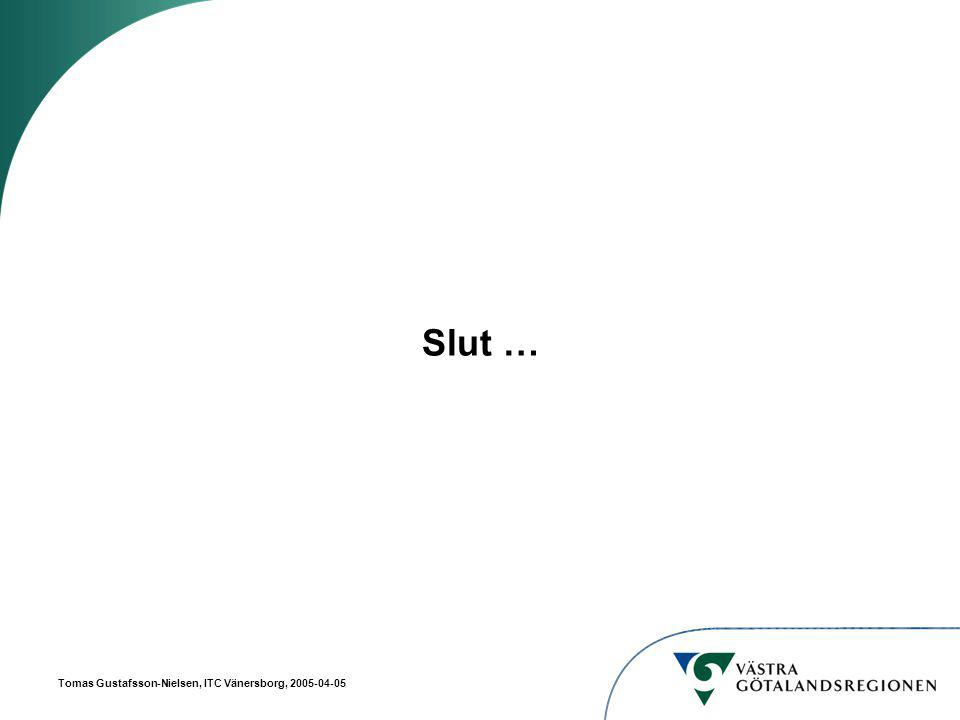 Tomas Gustafsson-Nielsen, ITC Vänersborg, 2005-04-05 Slut …
