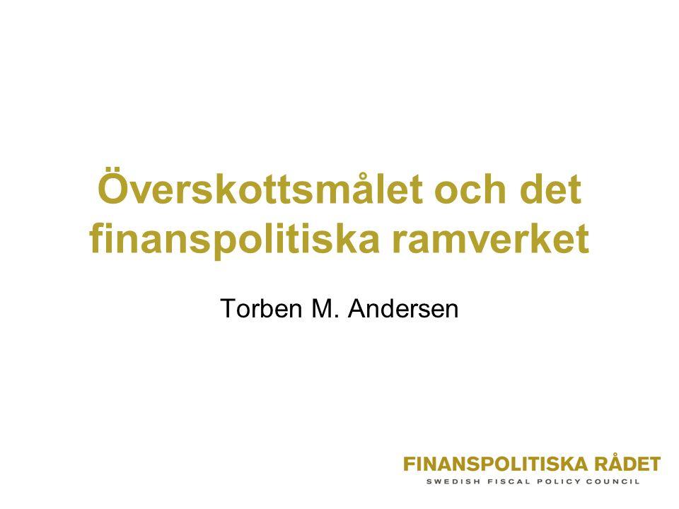 Överskottsmålet och det finanspolitiska ramverket Torben M. Andersen