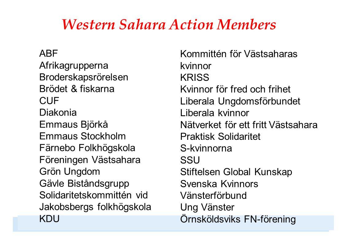 Western Sahara Action Members ABF Afrikagrupperna Broderskapsrörelsen Brödet & fiskarna CUF Diakonia Emmaus Björkå Emmaus Stockholm Färnebo Folkhögsko