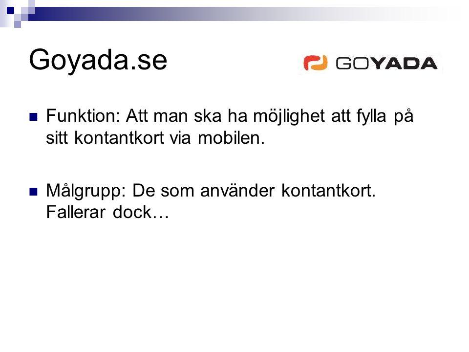 Goyada.se Funktion: Att man ska ha möjlighet att fylla på sitt kontantkort via mobilen.
