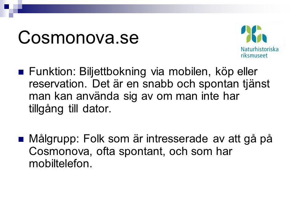 Cosmonova.se Funktion: Biljettbokning via mobilen, köp eller reservation.
