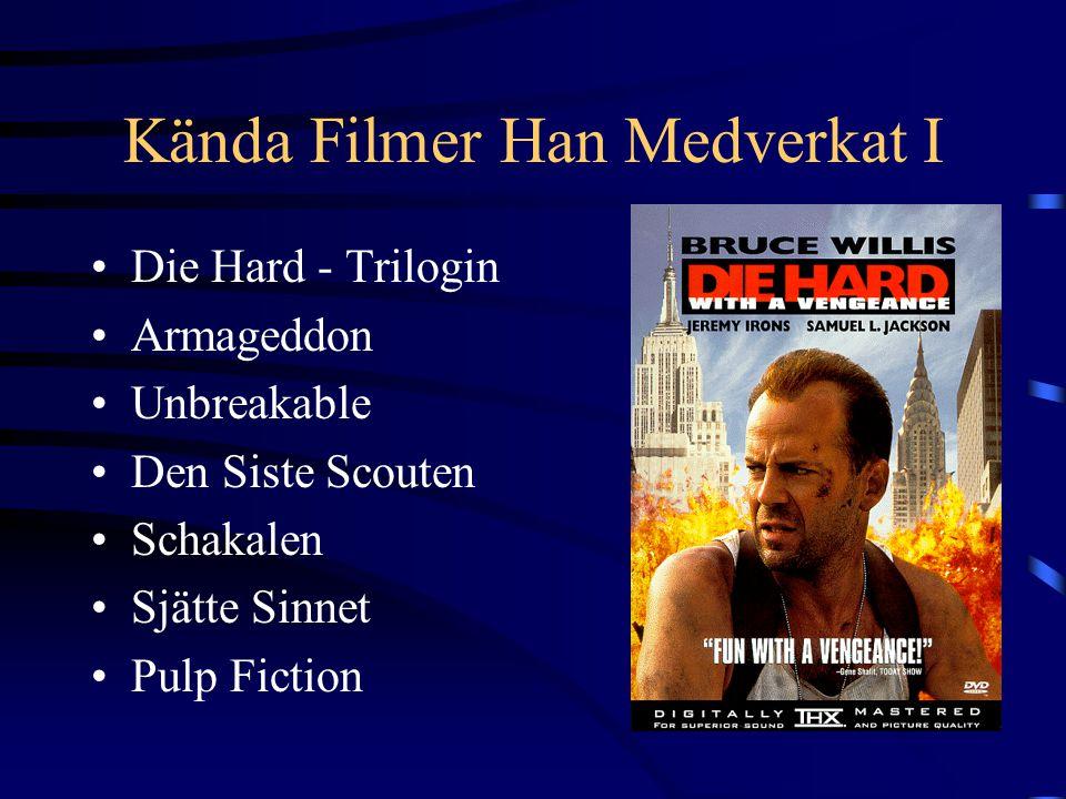 Kända Filmer Han Medverkat I Die Hard - Trilogin Armageddon Unbreakable Den Siste Scouten Schakalen Sjätte Sinnet Pulp Fiction