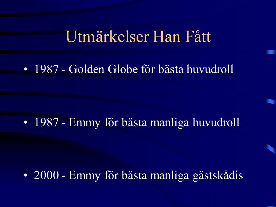 Utmärkelser Han Fått 1987 - Golden Globe för bästa huvudroll 1987 - Emmy för bästa manliga huvudroll 2000 - Emmy för bästa manliga gästskådis
