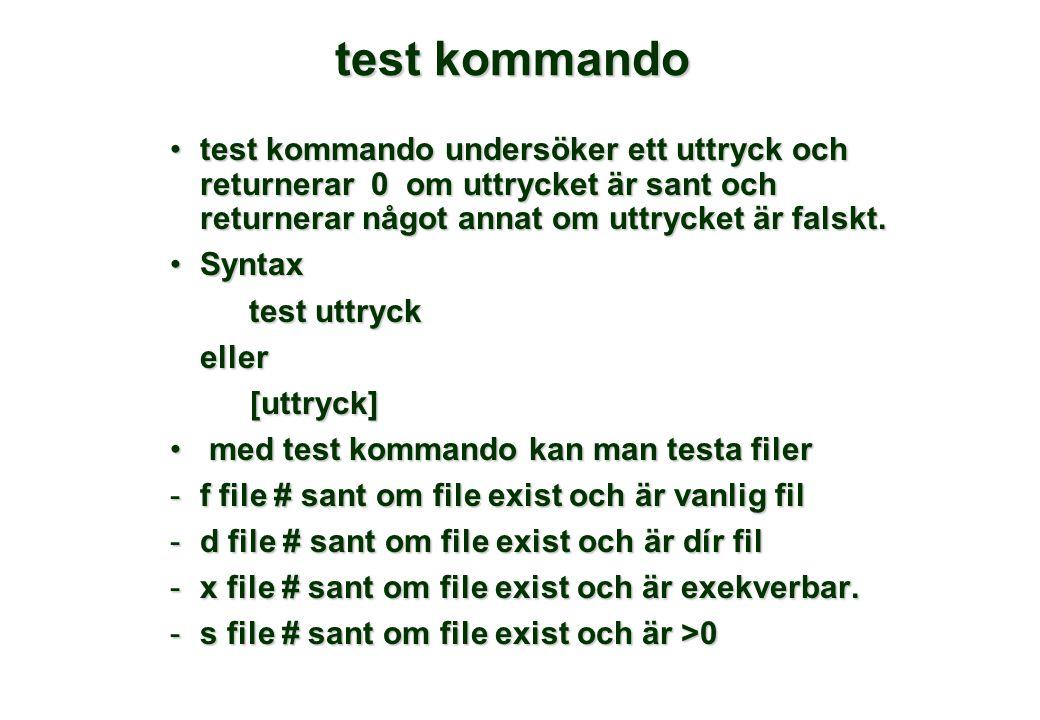 test kommando test kommando undersöker ett uttryck och returnerar 0 om uttrycket är sant och returnerar något annat om uttrycket är falskt.test kommando undersöker ett uttryck och returnerar 0 om uttrycket är sant och returnerar något annat om uttrycket är falskt.