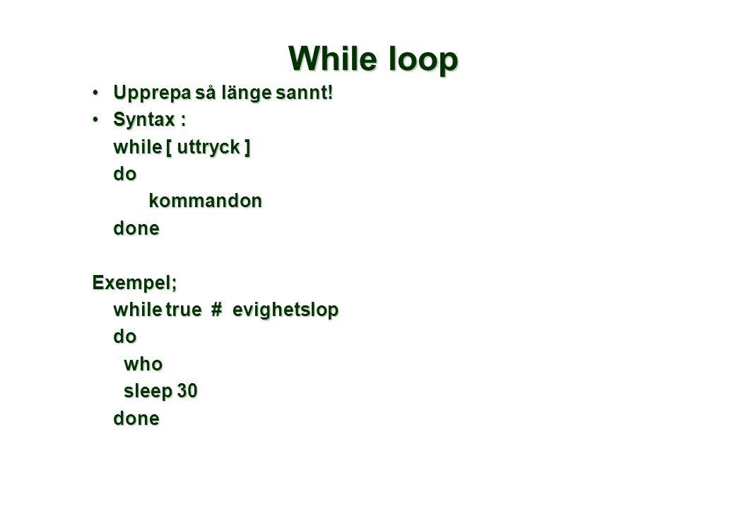 While loop Upprepa så länge sannt!Upprepa så länge sannt.