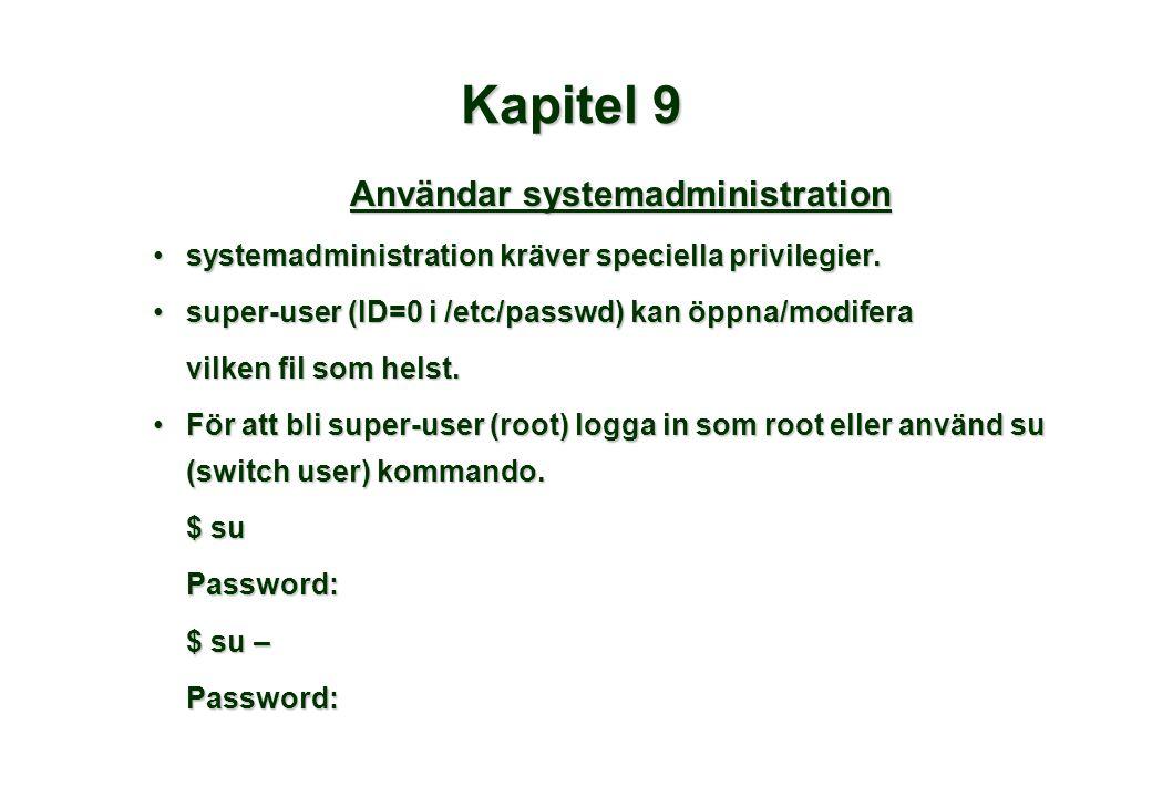 Kapitel 9 Användar systemadministration systemadministration kräver speciella privilegier.systemadministration kräver speciella privilegier.