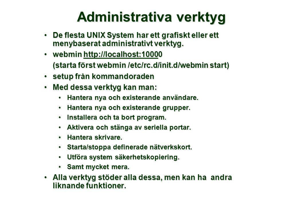 Administrativa verktyg De flesta UNIX System har ett grafiskt eller ett menybaserat administrativt verktyg.De flesta UNIX System har ett grafiskt eller ett menybaserat administrativt verktyg.